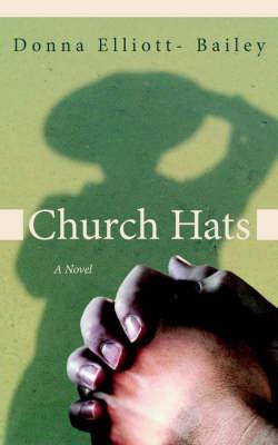 Church Hats by Donna Elliott- Bailey