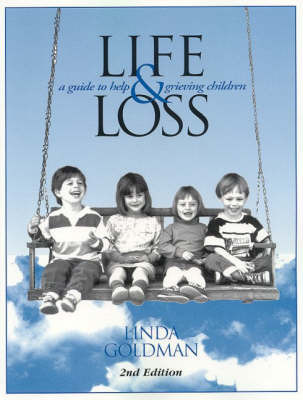Life and Loss: Guide to Help Grieving Children by Linda Goldman