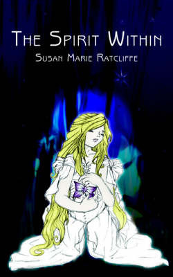 The Spirit Within by Susan, Marie Ratcliffe