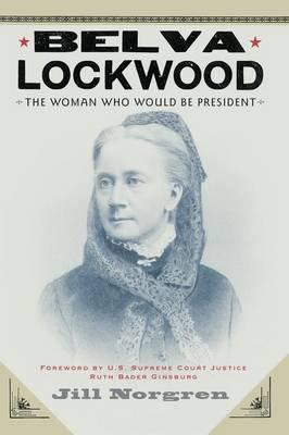 Belva Lockwood by Jill Norgren