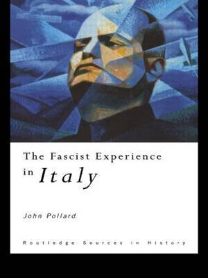 The Fascist Experience in Italy by John Pollard image