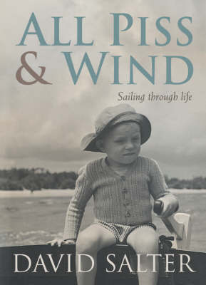 All Piss and Wind by David Salter