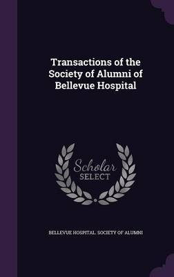 Transactions of the Society of Alumni of Bellevue Hospital image