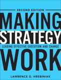 Making Strategy Work by Lawrence G Hrebiniak
