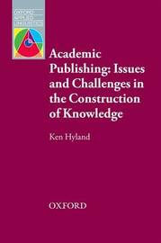 Academic Publishing: Issues and Challenges in the Construction of Knowledge by Ken Hyland image