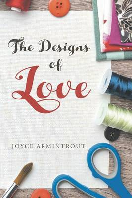 The Designs of Love by Joyce Armintrout