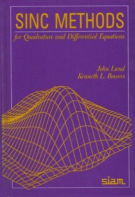 Sinc Methods for Quadrature and Differential Equations by John Lund image