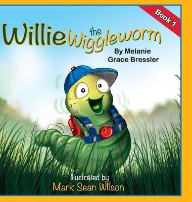 Willie the Wiggleworm by Melanie Grace Bressler image