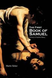 The First Book of Samuel by Martin Sicker