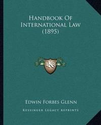 Handbook of International Law (1895) by Edwin Forbes Glenn