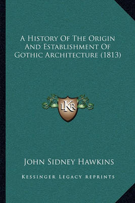the origin and history of gothic architecture
