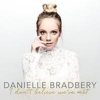 I Don't Believe We've Met by Danielle Bradbery
