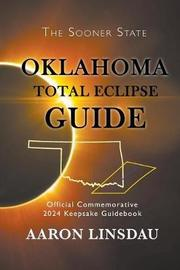 Oklahoma Total Eclipse Guide by Aaron Linsdau