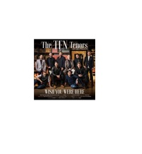 Wish You Were Here by The Ten Tenors