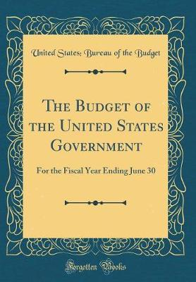 The Budget of the United States Government by United States Budget