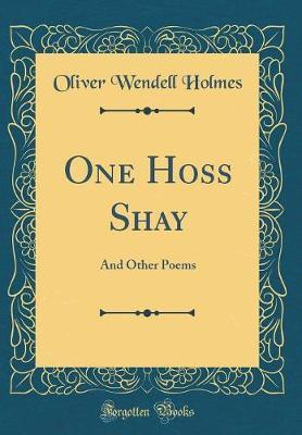 One Hoss Shay by Oliver Wendell Holmes