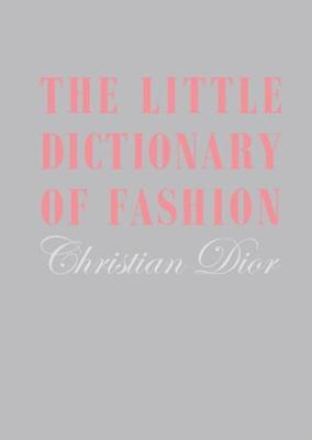 Little Dictionary of Fashion, The by Christian Dior