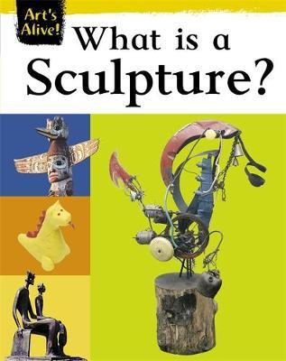 What Is Sculpture? by Anne Civardi image