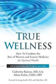 True Wellness by Catherine Kurosu MD Lac