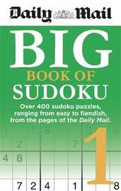 """Daily Mail Big Book of Sudoku 1 by """"Daily Mail"""""""