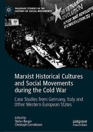 Marxist Historical Cultures and Social Movements during the Cold War