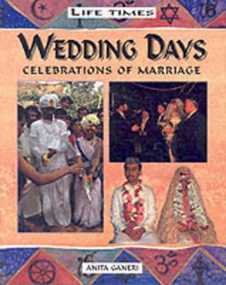 Wedding Days: Celebrations of Marriage by Anita Ganeri image