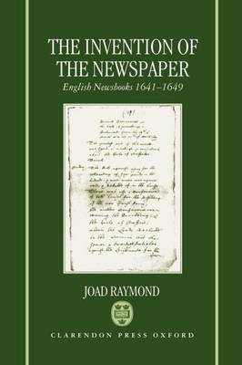 The Invention of the Newspaper by Joad Raymond image