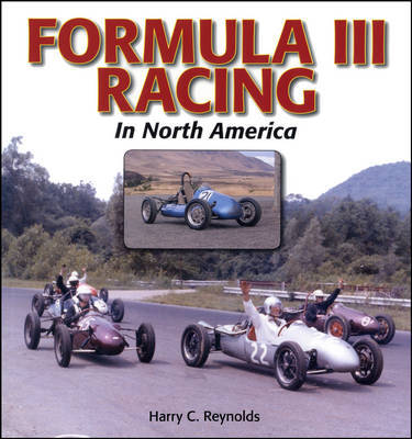 Formula III Racing in North America by Harry C Reynolds image