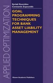 Goal Programming Techniques for Bank Asset Liability Management by Kyriaki Kosmidou
