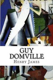 Guy Domville: A Play in Three Acts by Henry James