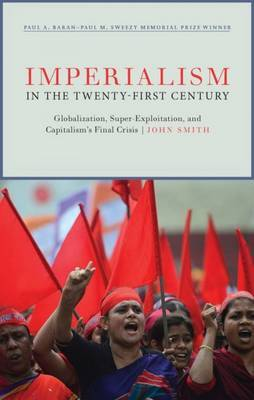 Imperialism in the Twenty-First Century by John Smith