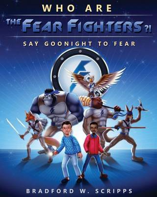 Who Are the Fear Fighters?! by Bradford W Scripps image