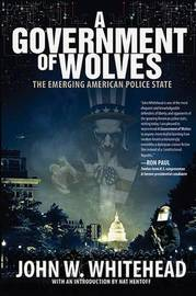 A Government of Wolves by John W Whitehead