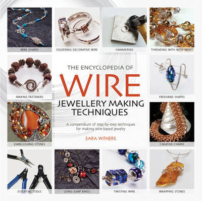 The Encyclopedia of Wire Jewellery Techniques by Sara Withers image