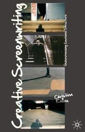 Creative Screenwriting by John Howard image