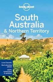 Lonely Planet South Australia & Northern Territory by Lonely Planet