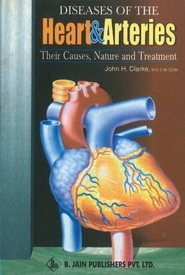 Diseases of the Heart and Arteries by John Henry Clarke image