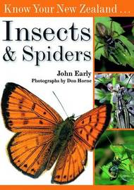 Know Your New Zealand Insects and Spiders by John Early