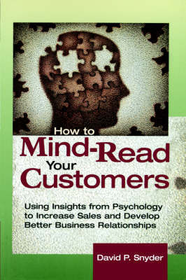 How to Mind-Read Your Customers by David P. Snyder image