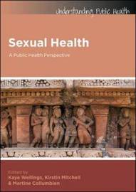 Sexual Health: A Public Health Perspective by Kirstin Mitchell