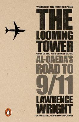 The Looming Tower: Al Qaeda's Road to 9/11(Pulitzer Prize Winner) by Lawrence Wright