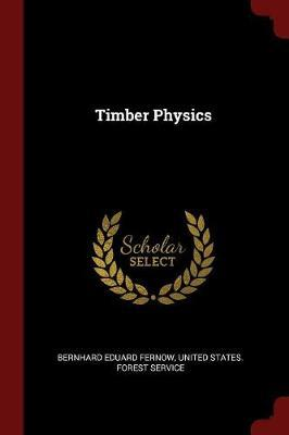 Timber Physics by Bernhard Eduard Fernow