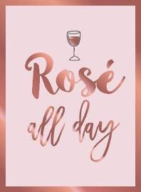 Rose All Day by Summersdale