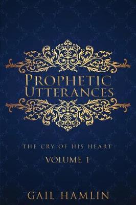Prophetic Utterances by Gail Hamlin