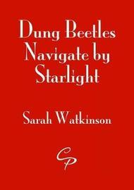 Dung Beetles Navigate by Starlight by Sarah Watkinson image
