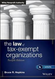 The Law of Tax-Exempt Organizations by Bruce R Hopkins