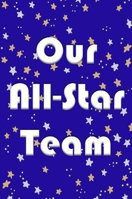 Our All-Star Team by Team Excellence Publishing