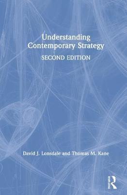 Understanding Contemporary Strategy by David J Lonsdale