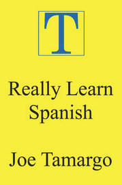 Really Learn Spanish by Joe Tamargo image