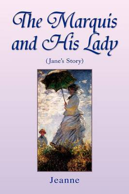 The Marquis and His Lady by Jeanne
